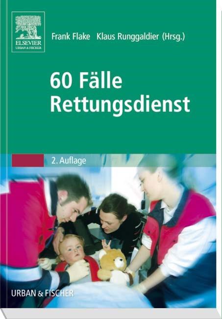 60 Fälle Rettungsdienst | Flake / Runggaldier (Hrsg.) | 2. Auflage, 2011 | Buch (Cover)