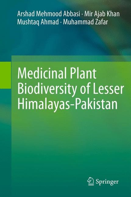 Medicinal Plant Biodiversity of Lesser Himalayas-Pakistan | Abbasi / Khan / Ahmad, 2011 | Buch (Cover)