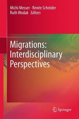 Abbildung von Messer / Schroeder / Wodak | Migrations: Interdisciplinary Perspectives | 2012