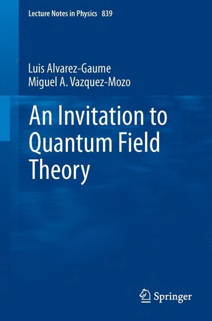 An Invitation to Quantum Field Theory | Alvarez-Gaumé / Vázquez-Mozo, 2011 | Buch (Cover)