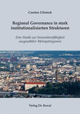 Abbildung von Glietsch   Regional Governance in stark institutionalisierten Strukturen   2011   Eine Studie zur Innovationsfäh...   84