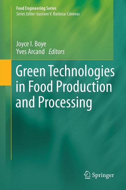 Green Technologies in Food Production and Processing | Boye / Arcand, 2012 | Buch (Cover)