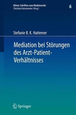 Abbildung von Hattemer   Mediation bei Störungen des Arzt-Patient-Verhältnisses   1. Auflage 2011   2011   6