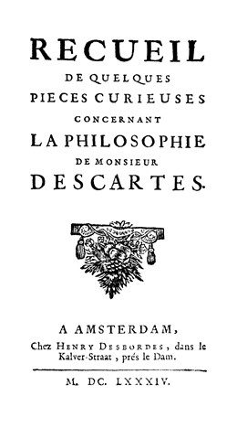 Abbildung von Bayle   Recueil de quelques pièces curieuses concernant la philosophie de Monsieur Descartes   Amsterdam 1684. Reprint: Hildesheim 2011   2011