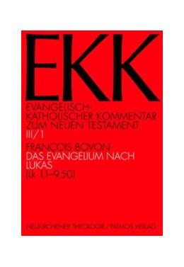 Abbildung von Bovon | Das Evangelium nach Lukas, EKK III/1 | Aufl. | 2019 | (Lk 1,1-9,50) | Band III/1