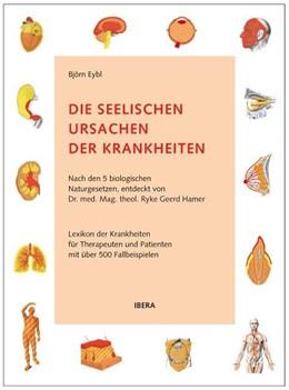 Abbildung von Eybl | Die seelischen Ursachen der Krankheiten | 6., überarbeitete Auflage | 2011 | Nach den 5 biologischen Naturg...