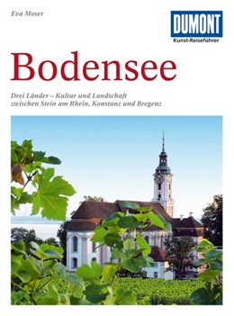 Abbildung von Moser | DuMont Kunst-Reiseführer Bodensee | 5., aktualisierte Auflage | 2011 | Drei Länder: Kultur und Landsc...