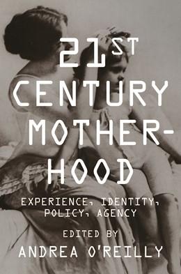 Abbildung von O'Reilly | Twenty-first Century Motherhood | 2010 | Experience, Identity, Policy, ...