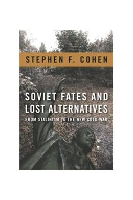 Abbildung von Cohen | Soviet Fates and Lost Alternatives | 2011