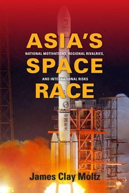 Abbildung von Moltz | Asia's Space Race | 2011 | National Motivations, Regional...