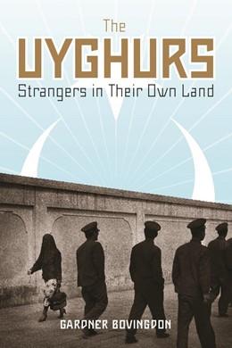 Abbildung von Bovingdon | The Uyghurs | 2010 | Strangers in Their Own Land