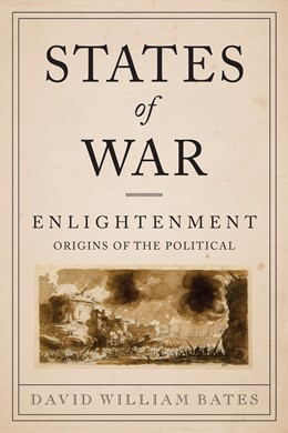 Abbildung von Bates   States of War   2011   Enlightenment Origins of the P...
