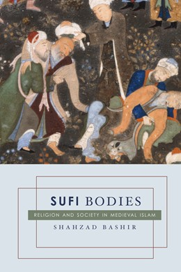 Abbildung von Bashir | Sufi Bodies | 2011 | Religion and Society in Mediev...