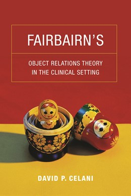 Abbildung von Celani | Fairbairn's Object Relations Theory in the Clinical Setting | 2010