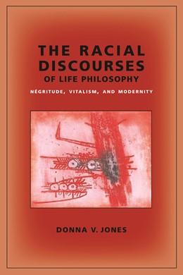 Abbildung von Jones   The Racial Discourses of Life Philosophy   2010