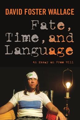 Abbildung von Wallace / Cahn / Eckert   Fate, Time, and Language   2010