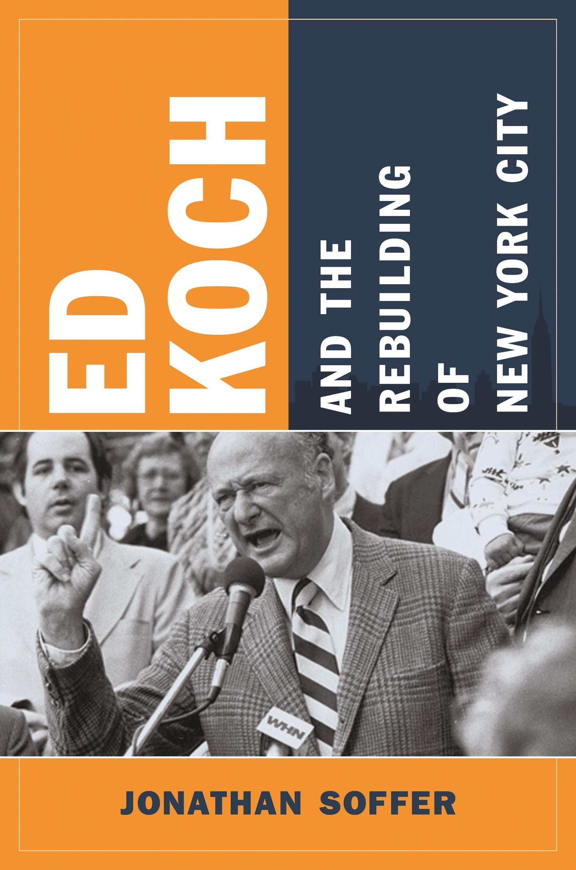 Abbildung von Soffer | Ed Koch and the Rebuilding of New York City | 2012