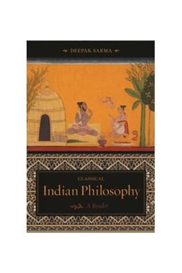 Abbildung von Sarma | Classical Indian Philosophy | 2011 | A Reader