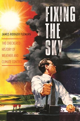 Abbildung von Fleming | Fixing the Sky | 2012 | The Checkered History of Weath...