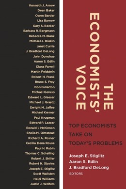 Abbildung von Stiglitz / Edlin / DeLong   The Economists' Voice   revised edition   2011   Top Economists Take On Today's...