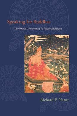 Abbildung von Nance   Speaking for Buddhas   2011   Scriptural Commentary in India...