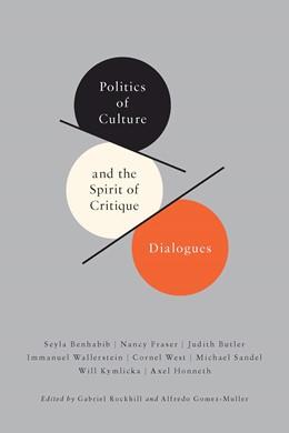 Abbildung von Rockhill / Gomez-Muller   Politics of Culture and the Spirit of Critique   2011   Dialogues   27