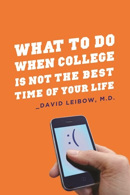 Abbildung von Leibow | What to Do When College Is Not the Best Time of Your Life | 2010