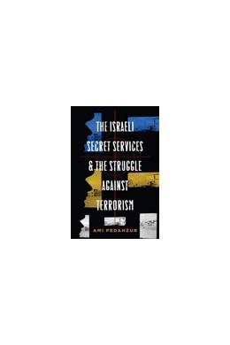 Abbildung von Pedahzur | The Israeli Secret Services and the Struggle Against Terrorism | 2010