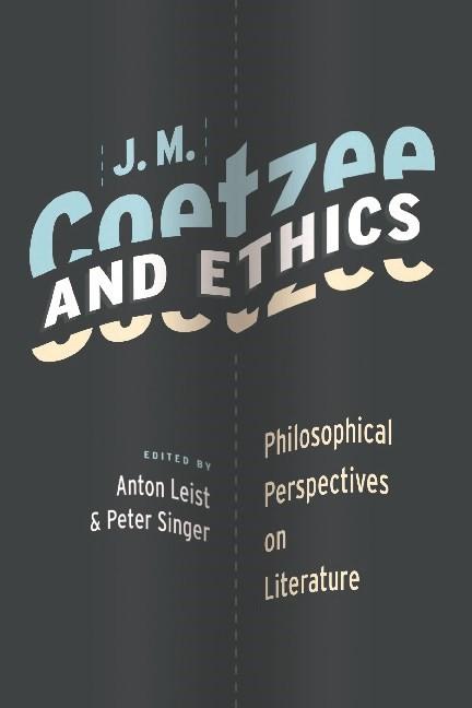 Abbildung von Leist / Singer | J. M. Coetzee and Ethics | 2010
