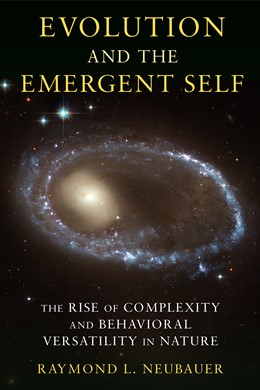 Abbildung von Neubauer | Evolution and the Emergent Self | 2011 | The Rise of Complexity and Beh...