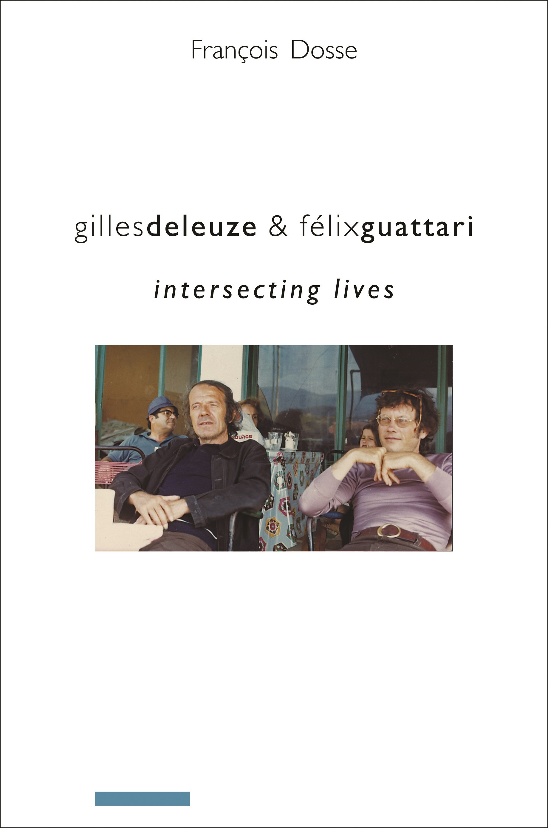 Abbildung von Dosse | Gilles Deleuze and Félix Guattari | 2010