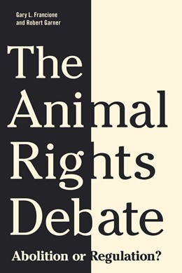 Abbildung von Francione / Garner | The Animal Rights Debate | 2010 | Abolition or Regulation?