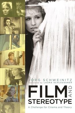 Abbildung von Schweinitz | Film and Stereotype | 2011 | A Challenge for Cinema and The...