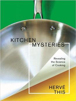 Abbildung von This   Kitchen Mysteries   2010   Revealing the Science of Cooki...