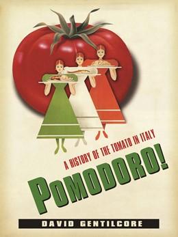 Abbildung von Gentilcore | Pomodoro! | 2010 | A History of the Tomato in Ita...