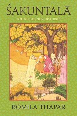 Abbildung von Thapar | Sakuntala | 2011 | Texts, Readings, Histories