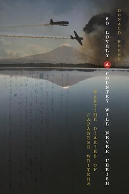 Abbildung von Keene | So Lovely a Country Will Never Perish | 2010 | Wartime Diaries of Japanese Wr...