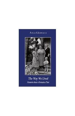 Abbildung von Giurescu   The Way We Lived   2014   Memoirs from a Romanian Past, ...