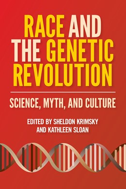 Abbildung von Krimsky / Sloan | Race and the Genetic Revolution | 2011 | Science, Myth, and Culture