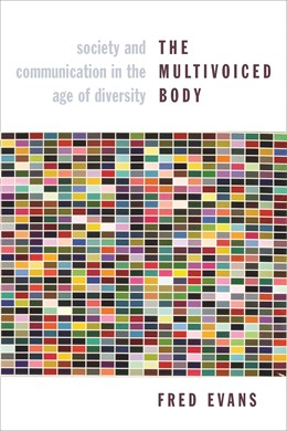 Abbildung von Evans | The Multivoiced Body | 2011 | Society and Communication in t...