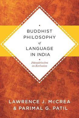 Abbildung von McCrea / Patil | Buddhist Philosophy of Language in India | 2010 | Jñanasrimitra on Exclusion