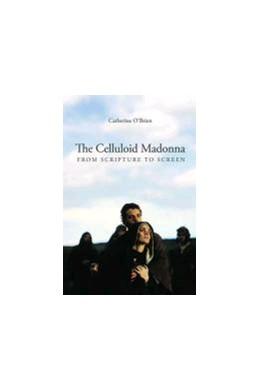 Abbildung von O'Brien | The Celluloid Madonna | 2011 | From Scripture to Screen