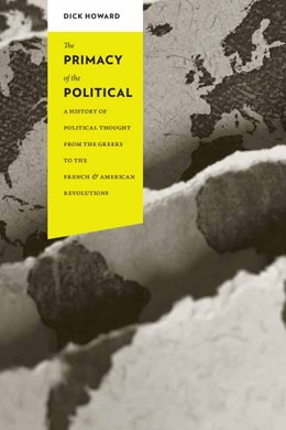 Abbildung von Howard | The Primacy of the Political | 2010 | A History of Political Thought...