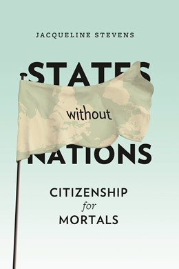 Abbildung von Stevens | States Without Nations | 2011 | Citizenship for Mortals | 34