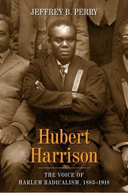 Abbildung von Perry | Hubert Harrison | 2010 | The Voice of Harlem Radicalism...