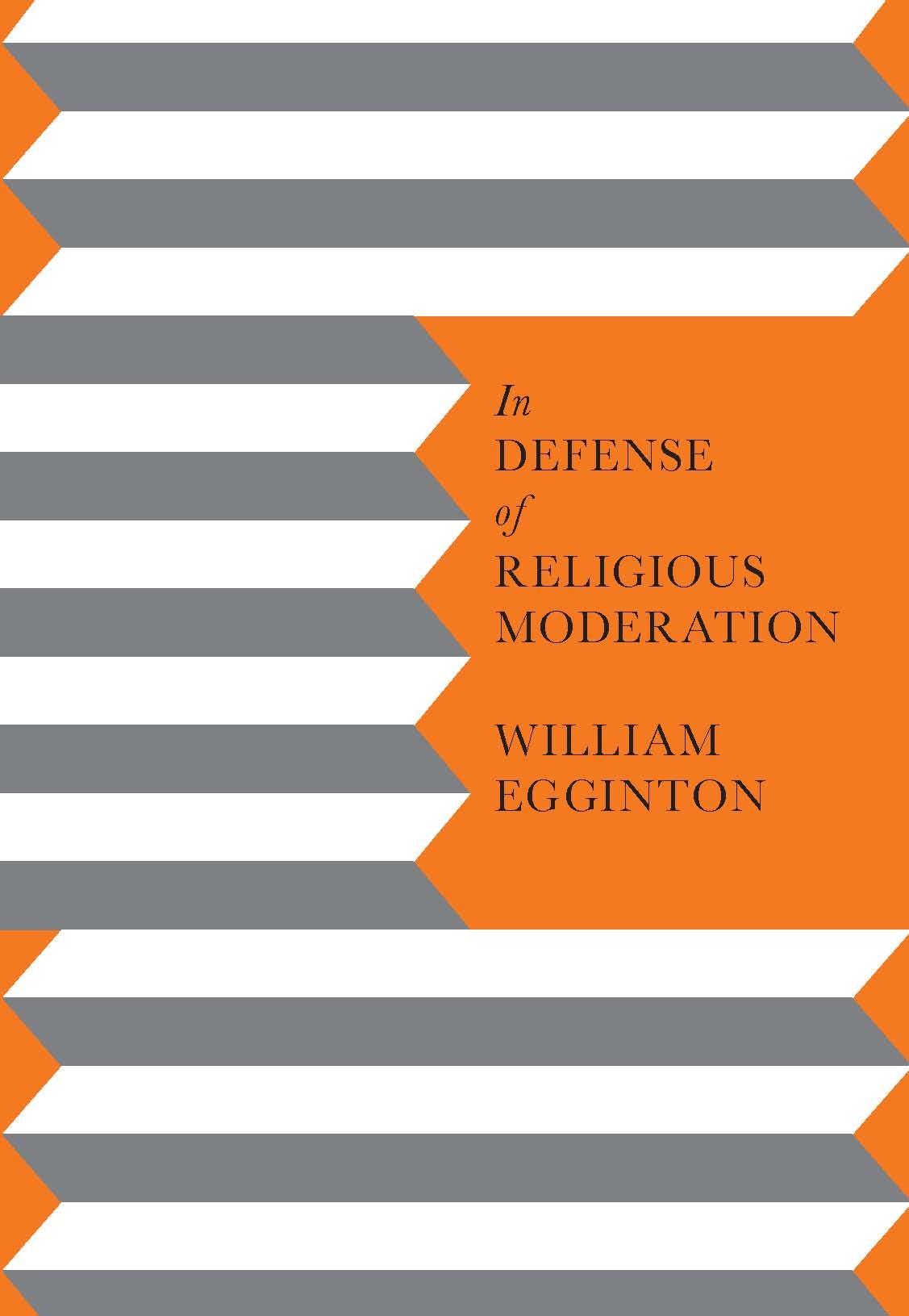 Abbildung von Egginton   In Defense of Religious Moderation   2011