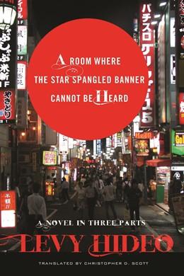 Abbildung von Levy | A Room Where The Star-Spangled Banner Cannot Be Heard | 2011 | A Novel in Three Parts