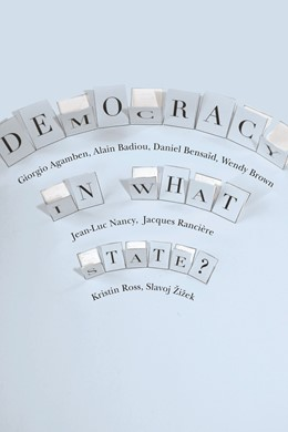 Abbildung von Agamben / Badiou / Bensaid   Democracy in What State?   2011   11