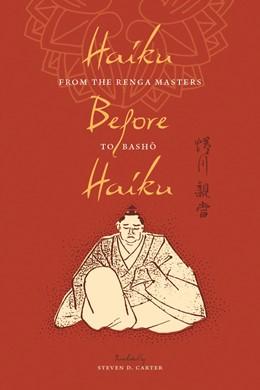 Abbildung von Carter | Haiku Before Haiku | 2011 | From the Renga Masters to Bash...