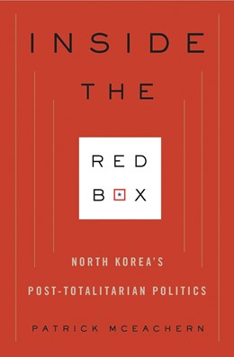 Abbildung von McEachern | Inside the Red Box | 2010 | North Korea's Post-totalitaria...